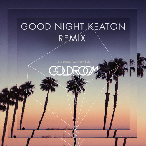 Sweetness Alive Feat. Saint Lou Lou - (GOOD NIGHT KEATON REMIX)