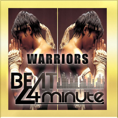 Warriors by Beat 4 Minute