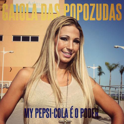 My Pepsi-Cola É o Poder (Lana Del Rey vs. Gaiola das Popozudas mashup)