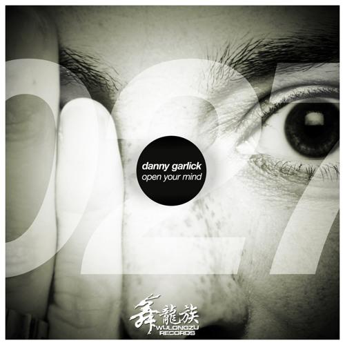 (DEMO) Danny Garlick - Open Your Mind (Wulongzu Records, China)