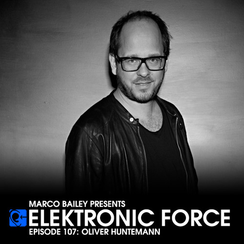 Elektronic Force Podcast 107 with Oliver Huntemann
