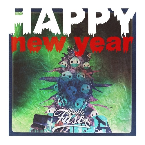 Double Fuse - Happy New Year