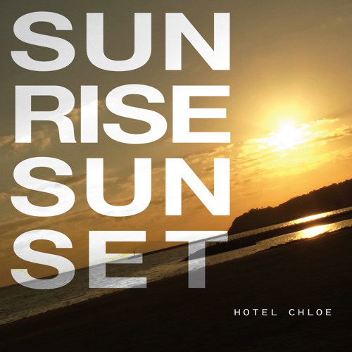 "hotel chloe ""Sunrise Sunset"" digest"