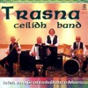 Whistling Rufus - Accordion Solo, Sean Quinn. Album: Trasna Ceilidh Band