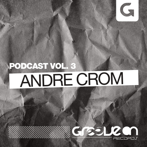 Groove On Podcast Vol. 3 - Andre Crom