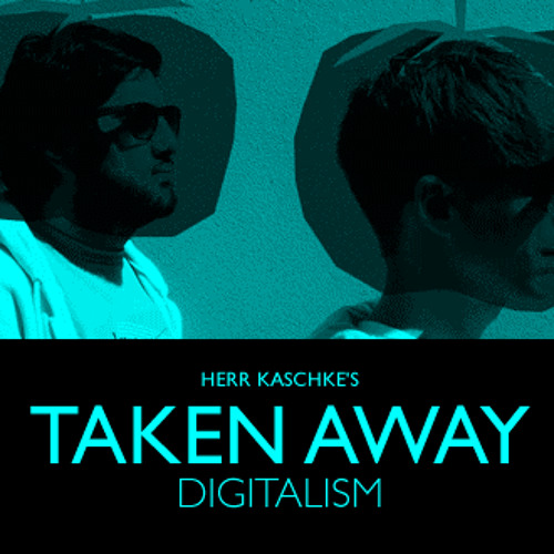 Digitalism - taken away (H3rR k45Chk3 74k3n 4w4y R3M1x)