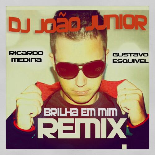 RICARDO MEDINA e Gustavo Esquivel - Brilha Em Mim (Dj João Junior Remix) PREVIEW