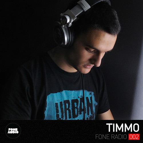 Fone Radio 002 - Timmo Guest Mix (Only my tracks)