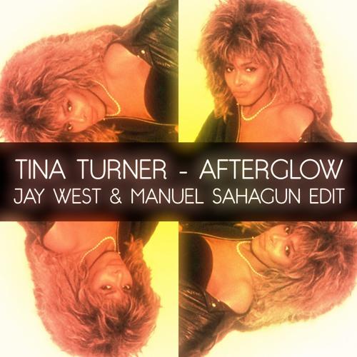 Tina Turner - Afterglow (Jay West & Manuel Sahagun Edit) FREE DOWNLOAD!!!