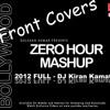 Zero Hour Mashup 2012 (Best Of Bollywood) - DJ Kiran Kamath