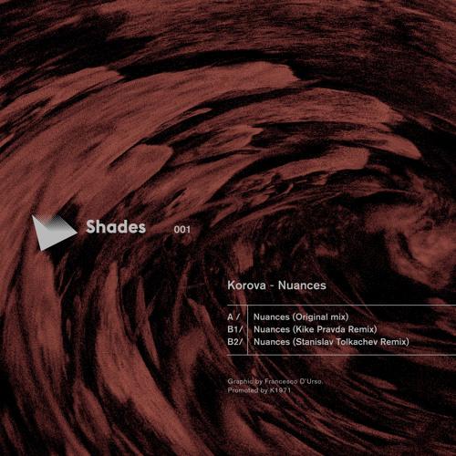 Korova Nuances + Kike Pravda & Stanislav Tolkachev Remix on Shades Records