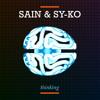 Sain & Sy-Ko - Thinking - Sonic Domination