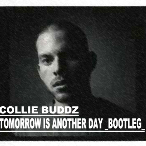Collie Buddz  Tomorrow is Another Day   Hi-enz BOOTLEG