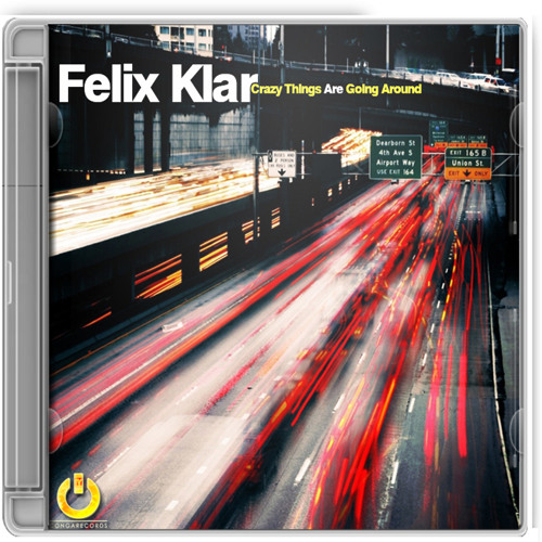 Felix Klar - Crazy Things Are Going Around / Preview