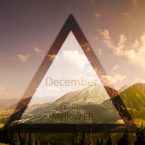 December (Mellow EP Out Now!)