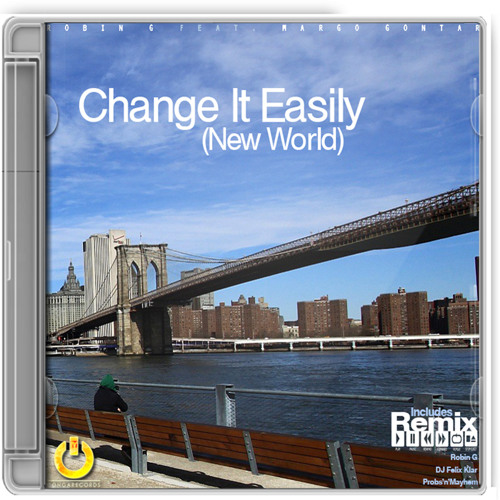 Robin G Feat. Margo Gontar - Change It Easily (New World) / Felix Klar Remix / Preview