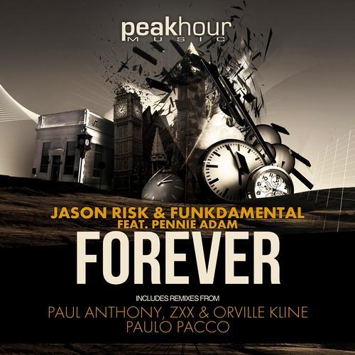 Jason Risk & Funkdamental - Forever (Paul Anthony, ZXX, & Orville Kline Remix)(Preview)