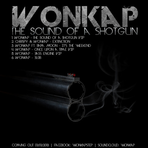 Wonkap - The Sound of a Shotgun EP preview [OUT FOR FREE NOW!!]