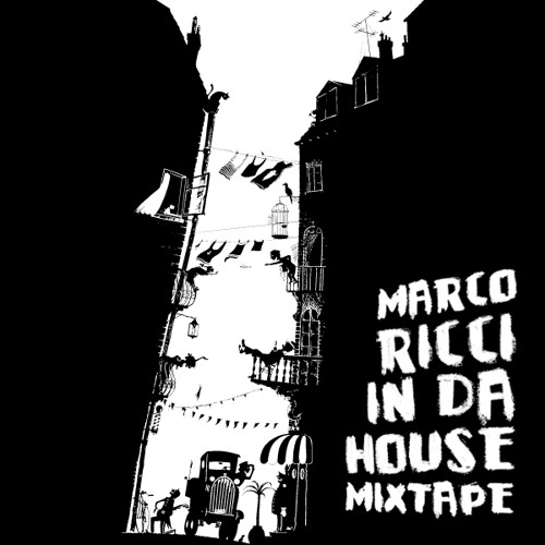 Marco Ricci In Da House - Mixtape
