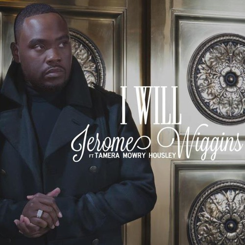 Jerome Wiggins - 'I Will' ft. Tamera Mowry