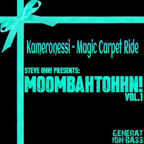 Kameronessi - Magic Carpet Ride (Original) *Generation Bass*