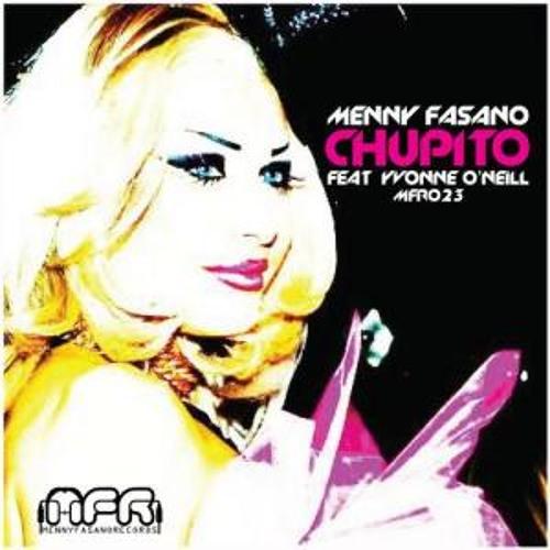 Menny Fasano - Chupito Feat. Yvonne Oneill(BeRnA- RMX)2013 DEMO