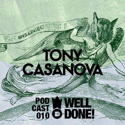 [WellDone! Music] - Podcast 010 x Tony Casanova