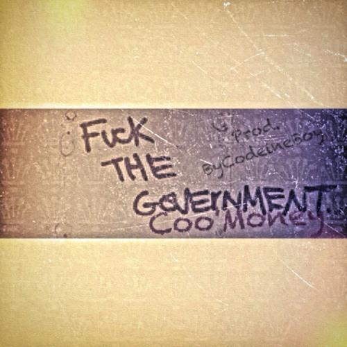 Coo'Money-Fuck Da Government(Prod.By CodeineBoy)
