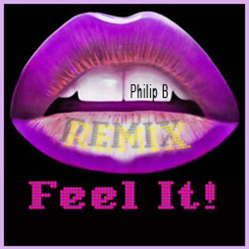 Feel it remix by The Philip B. vocals by Tiki