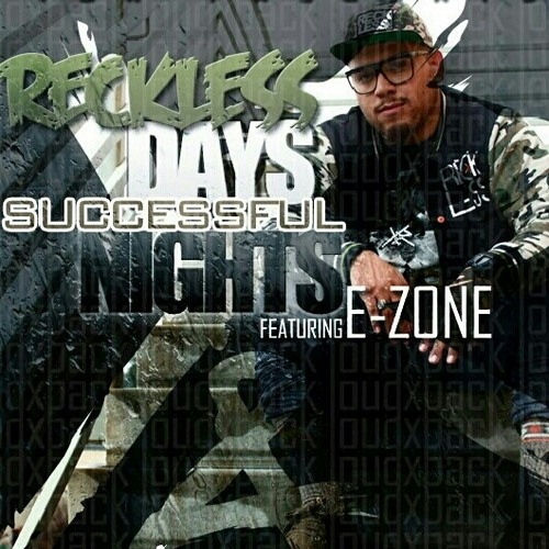 Never Giving Up - E-Zone (Reckless Days, Successful Nights) (Prod by Bass Money)