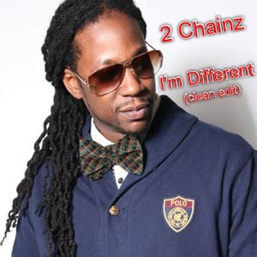 2 Chainz - Im Different (VERY CLEAN)