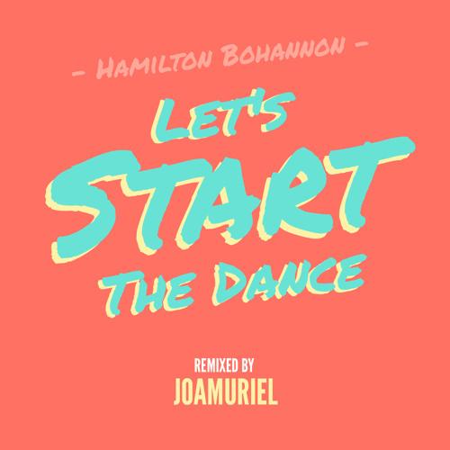 Hamilton Bohannon - Let's start the dance (Joamuriel Remix)
