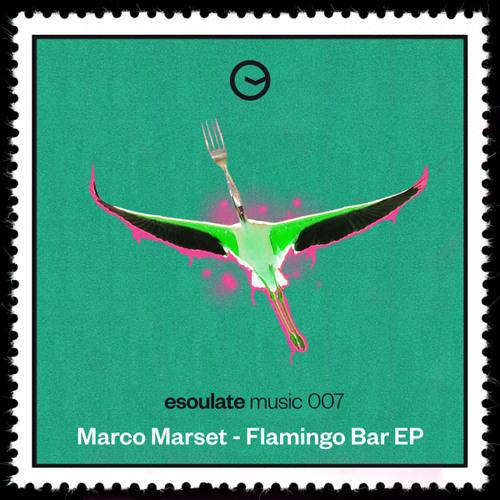 Flamingo Bar (Bigalke & Sunset Remix) - Marco Marset - esoulate music 007