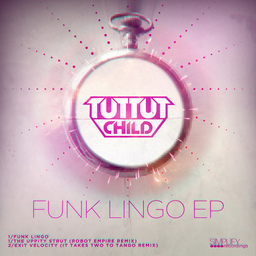 Tut Tut Child - Funk Lingo (Out Now on Simplify Records)