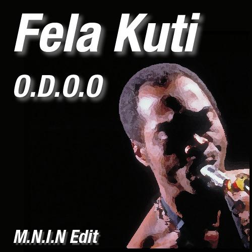 Fela Kuti - O.D.O.O (My Name Is Nobody Edit)