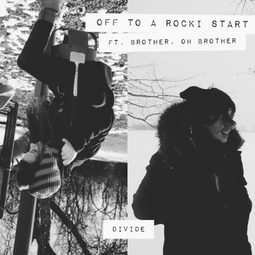Divide (Feat. Off to a Rocki Start)