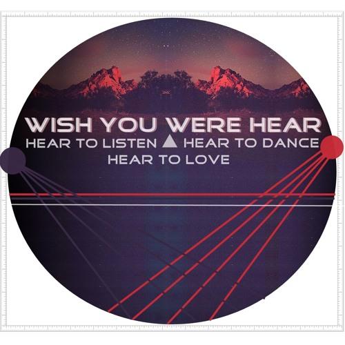 Wish You Were Hear#