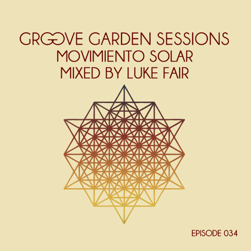 Luke Fair - Groove Garden Sessions - Movimiento Solar - Episode 034 - December 2012