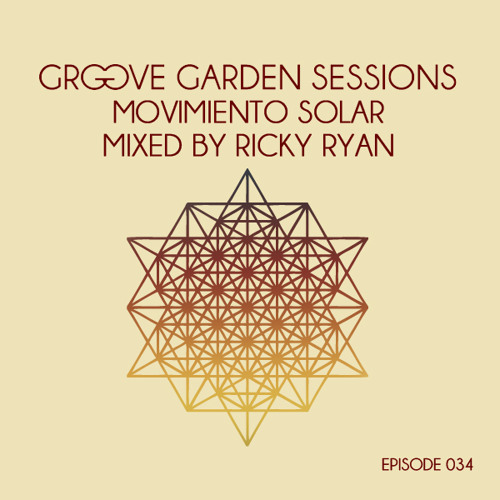 Ricky Ryan - Groove Garden Sessions - Movimiento Solar - Episode 034 - December 2012