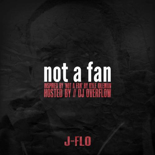 J-Flo – Not A Fan Mixtape