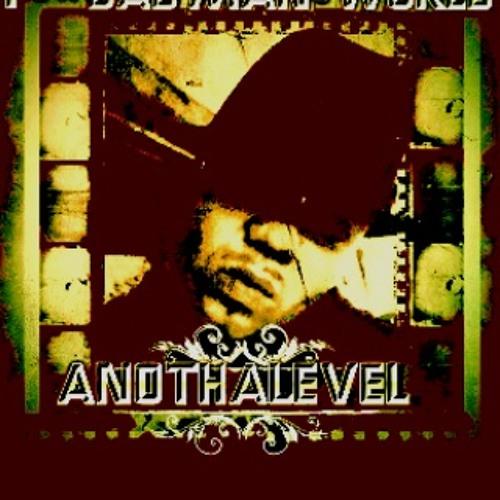 Badmansworld-ANOTHA LEVEL