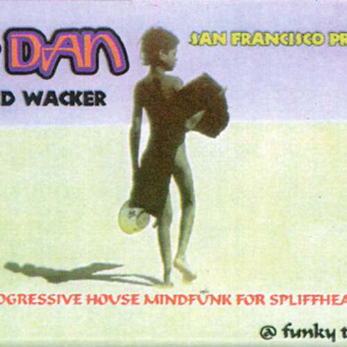 DJ Dan Weed Wacker (remastered!)