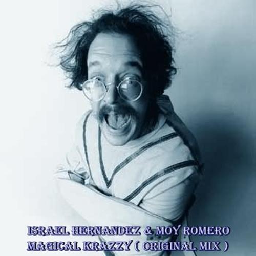 Israel Hernandez & Moy Romero - Magical Krazzy ( Original Mix )