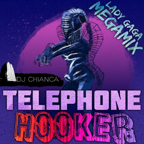 Telephone Hooker (Lady Gaga Megamix) - DJ Chianca