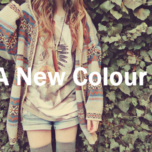 A New Colour - I Give You