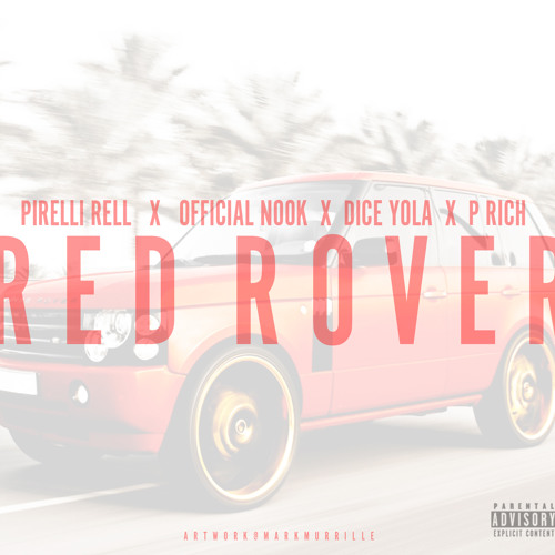 Official Nook - Red Rover Feat. Dice, P.Rich, Pirelli