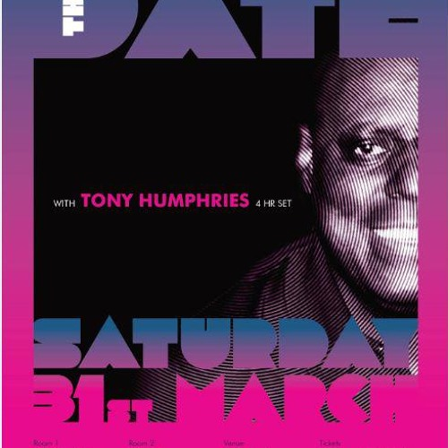 Tony Humphries Live @ THE DATE - Loft Studios 31/03/2012