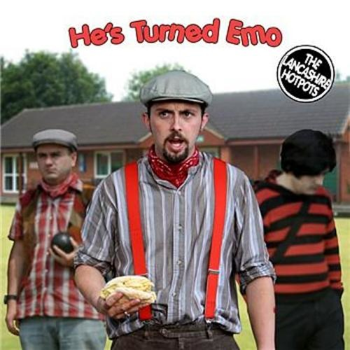 The Lancashire Hotpots - He's Turned Emo