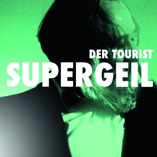 DER TOURIST feat. Friedrich Liechtenstein - Supergeil