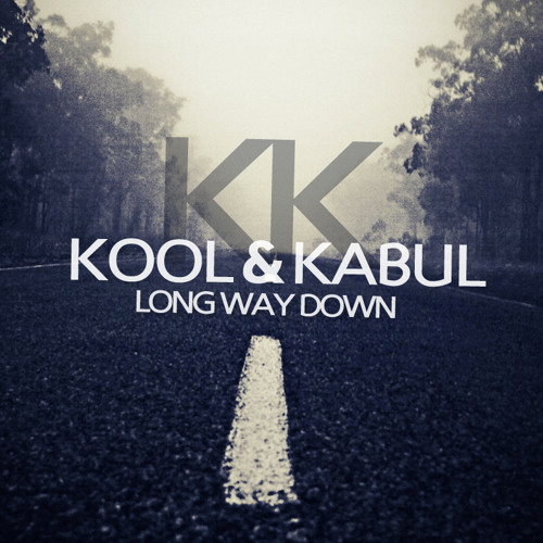 Kool & Kabul - Long Way Down (Original Mix)